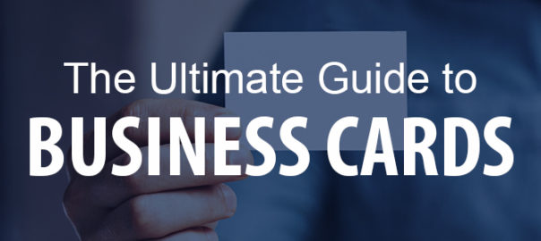 Ultimate Guide to Business Cards